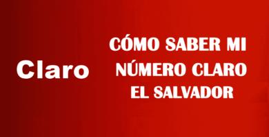 Cómo saber mi número Claro El Salvador sin saldo