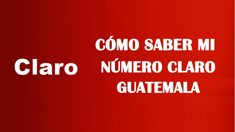 Cómo saber mi número Claro Guatemala sin saldo gratis