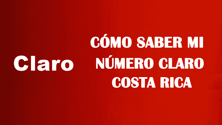 Cómo saber mi número Claro Costa Rica sin tener saldo