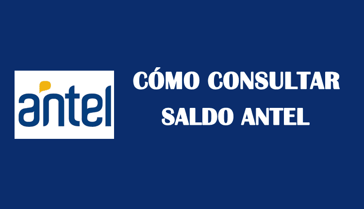 Cómo consultar saldo Antel gratis prepago y postpago
